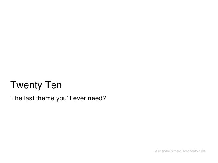 Twenty Ten<br />The last theme you'll ever need?<br />