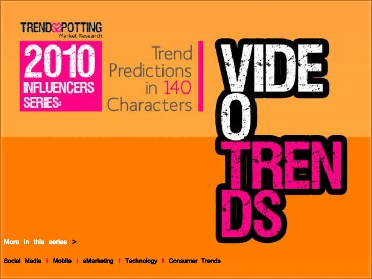 2010 Video Influencers: Trend Predictions in 140 characters, by TrendsSpotting