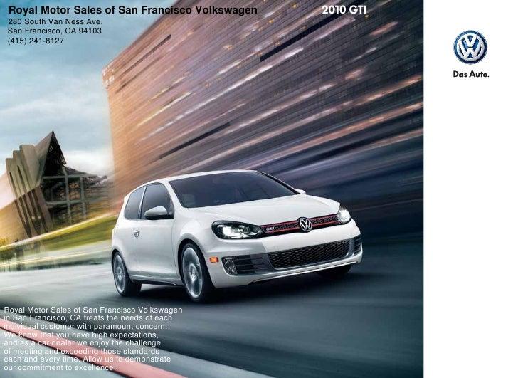 Royal Motor Sales of San Francisco Volkswagen 280 South Van Ness Ave. San Francisco, CA 94103 (415) 241-8127     Royal Mot...