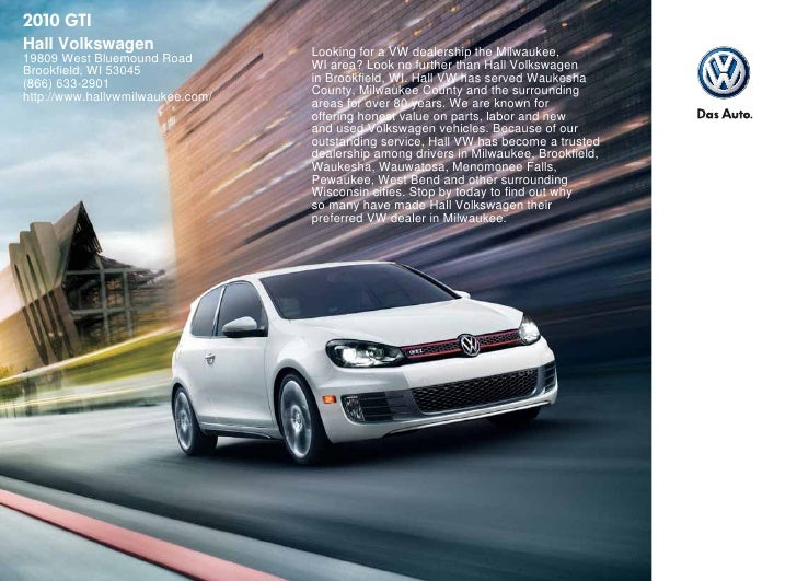 Hall Volkswagen                   Looking for a VW dealership the Milwaukee, 19809 West Bluemound Road Brookfield, WI 5304...