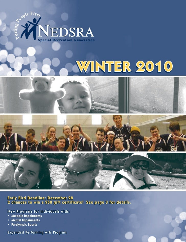 WINTER 2010     Early Bird Deadline: December 28 2 chances to win a $50 gift certificate! See page 3 for details. New Prog...