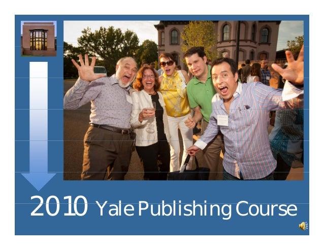 2010 Y l P bli hi C2010 Yale Publishing Course