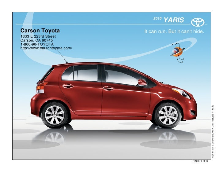 2010                                           YARIS Carson Toyota                  It can run. But it can't hide. 1333 E ...