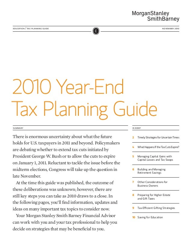 2010 Year-End Tax Planning Guide education / tax planning guide november 2010 summary in brief There is enormous uncertain...