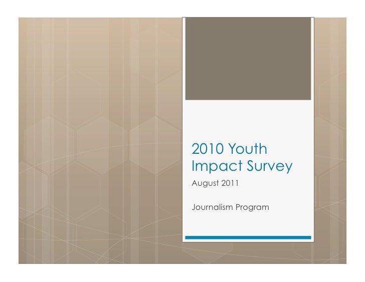2010 YouthImpact SurveyAugust 2011Journalism Program