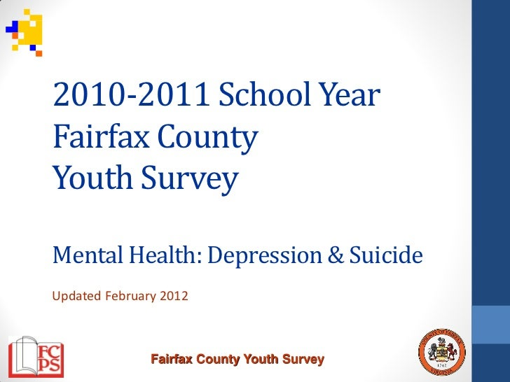 2010-11 Fairfax County Youth Survey: Mental Health-Depression & Suicide