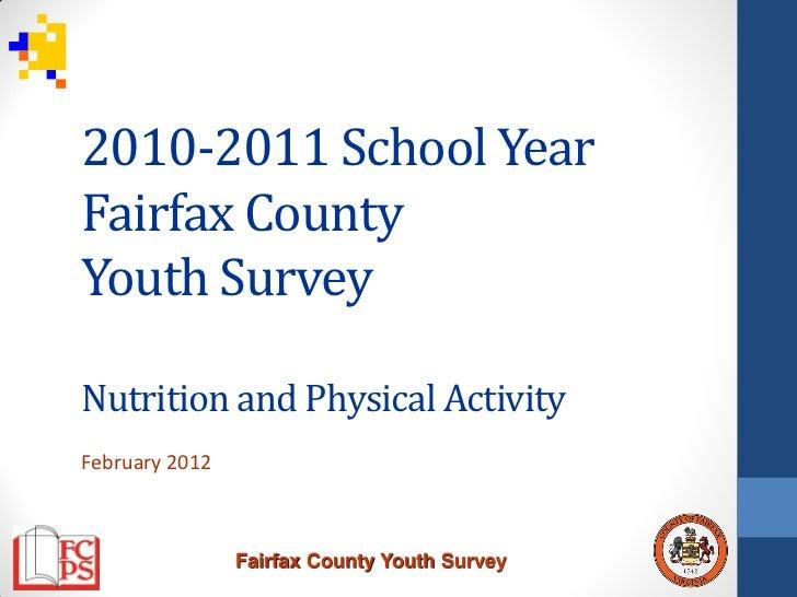 2010-2011 School YearFairfax CountyYouth SurveyNutrition and Physical ActivityFebruary 2012                Fairfax County ...
