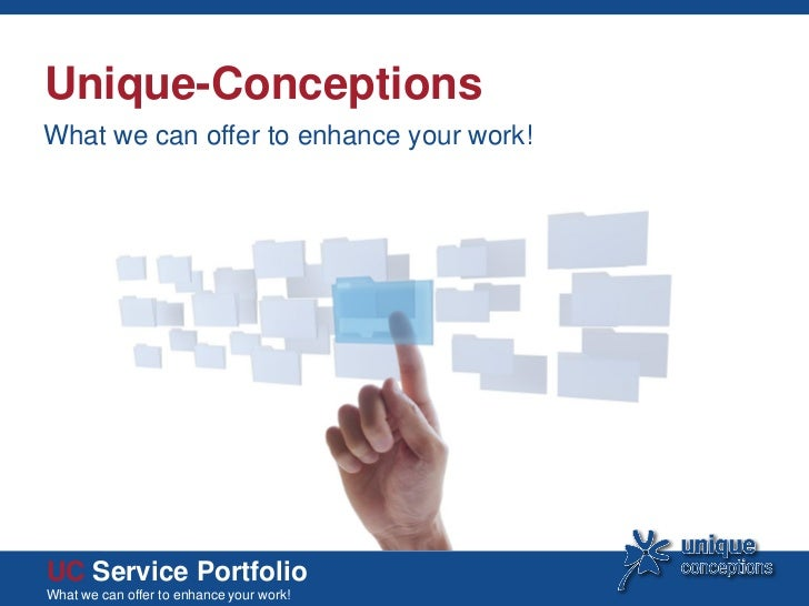 Unique-ConceptionsWhat we can offer to enhance your work!UC Service PortfolioWhat we can offer to enhance your work!