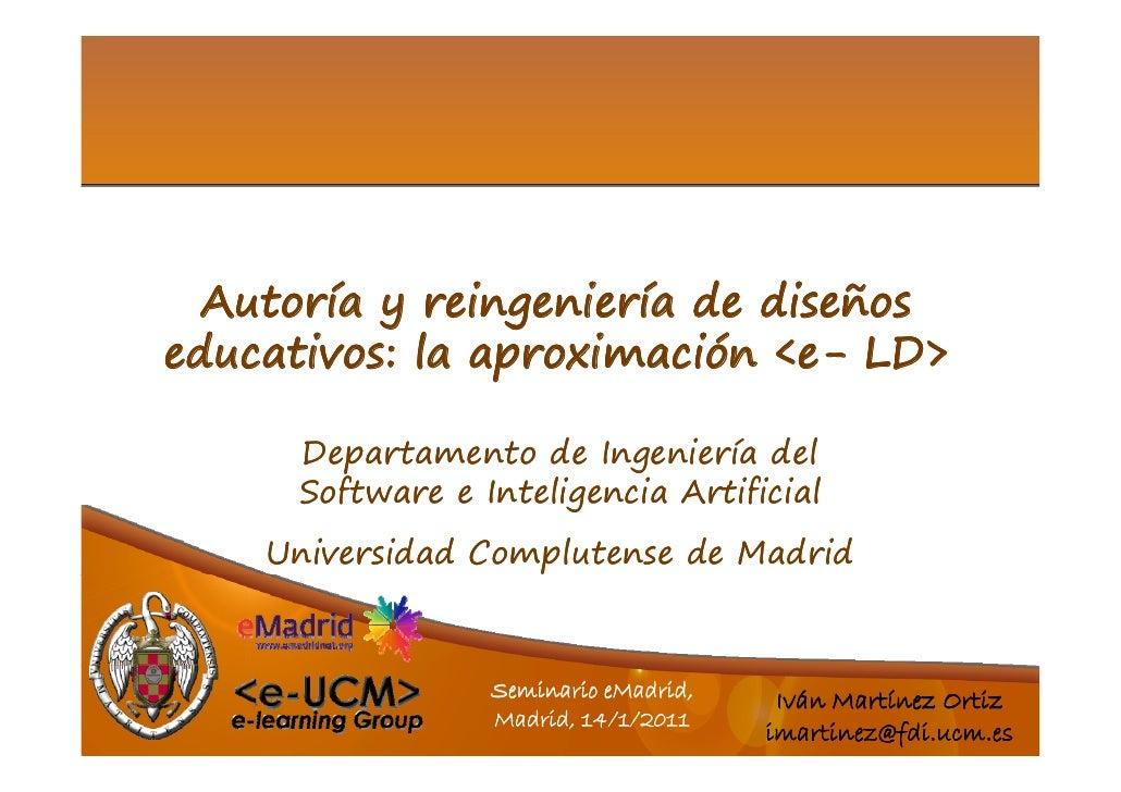 Autoría y reingeniería de diseñoseducativos: la aproximación <e- LD>                             <e-      Departamento de ...