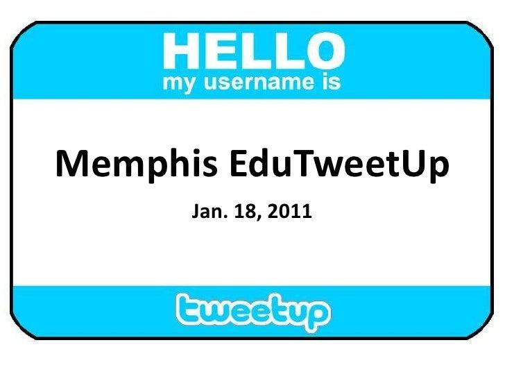Memphis EduTweetUp, 01.18.2011