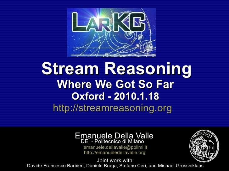 Stream Reasoning: Where we got so far. Oxford 2010.1.18