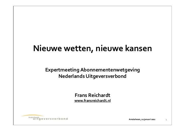 Nieuwe wetten, nieuwe kansen   Expertmeeting Abonnementenwetgeving        Nederlands Uitgeversverbond           ...
