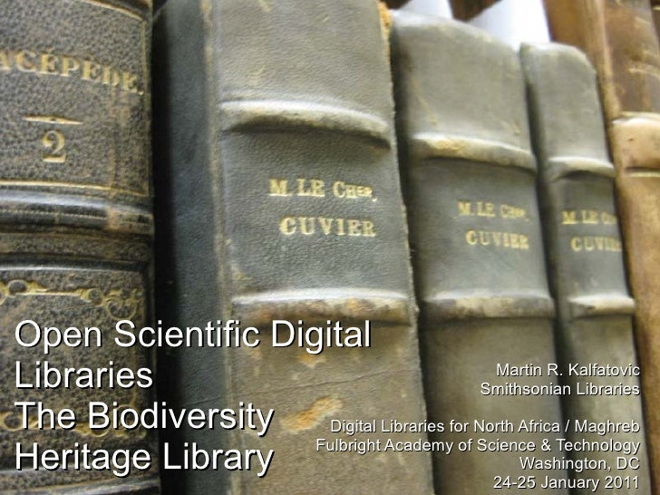 Open Scientific DigitalLibraries                                   Martin R. Kalfatovic                                   ...