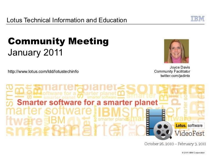 Lotus Technical Information and EducationCommunity MeetingJanuary 2011                                                    ...
