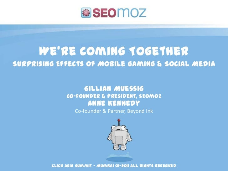 We're Coming Together<br />Surprising Effects of Mobile Gaming & Social Media<br />Gillian Muessig<br />Co-founder & Presi...