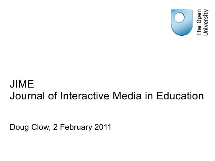 JIME Journal of Interactive Media in Education Doug Clow, 2 February 2011