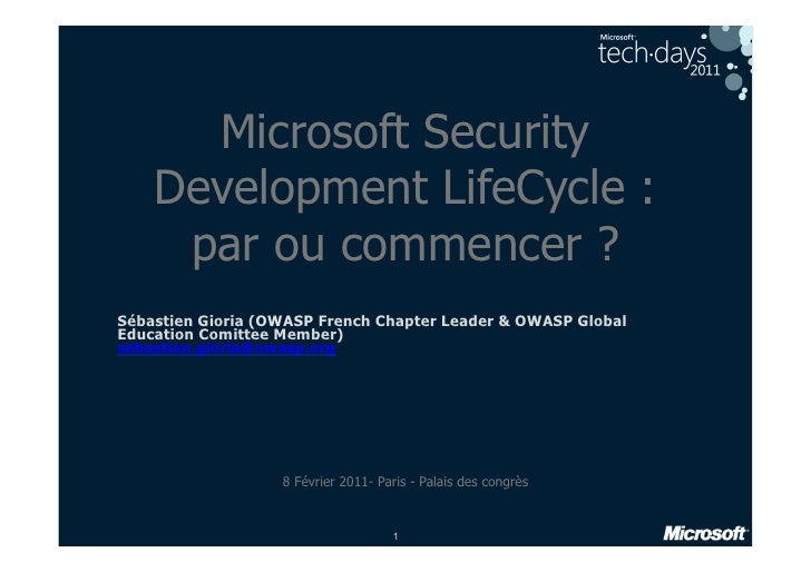 Microsoft Security    Development LifeCycle :     par ou commencer ?Sébastien Gioria (OWASP French Chapter Leader & OWASP ...