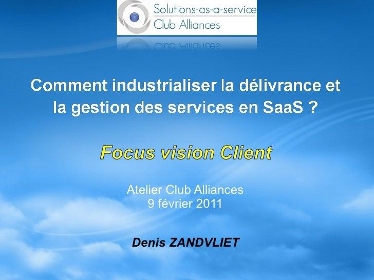 Atelier Club Alliances 9 février 2011 Denis ZANDVLIET