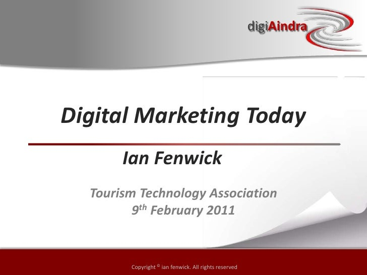 digital marketing today presented at Tourism Technology Association, Phuket, Feb 09 2011