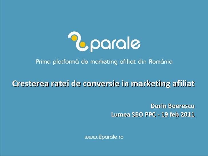 2011.02.19 Dorin BOERESCU - Cresterea ratei de conversie pentru marketingul afiliat din Romania