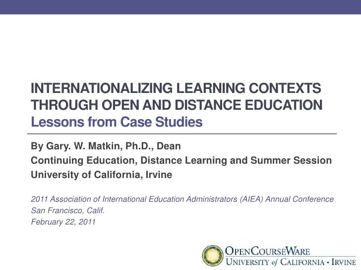 Internationalizing Learning Contexts through Open and Distance EducationLessons from Case Studies<br />By Gary. W. Matkin,...