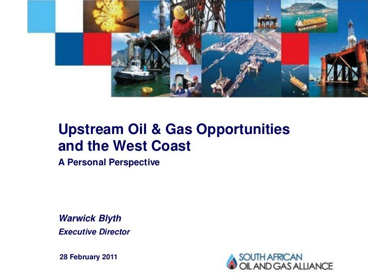 -1-Upstream Oil & Gas Opportunitiesand the West CoastA Personal PerspectiveWarwick BlythExecutive Director28 February 2011