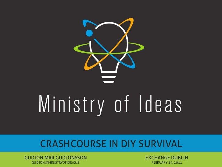 Crashcourse in DIY Survival at Dublin Exchange
