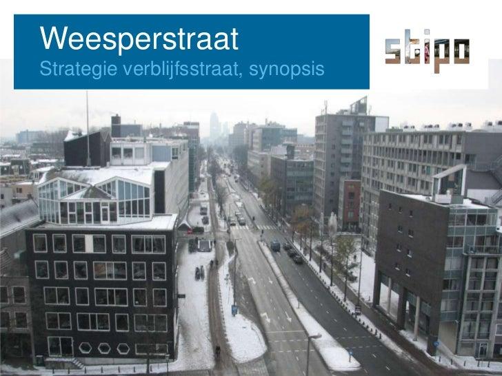 Weesperstraat<br />Strategie verblijfsstraat, synopsis<br />