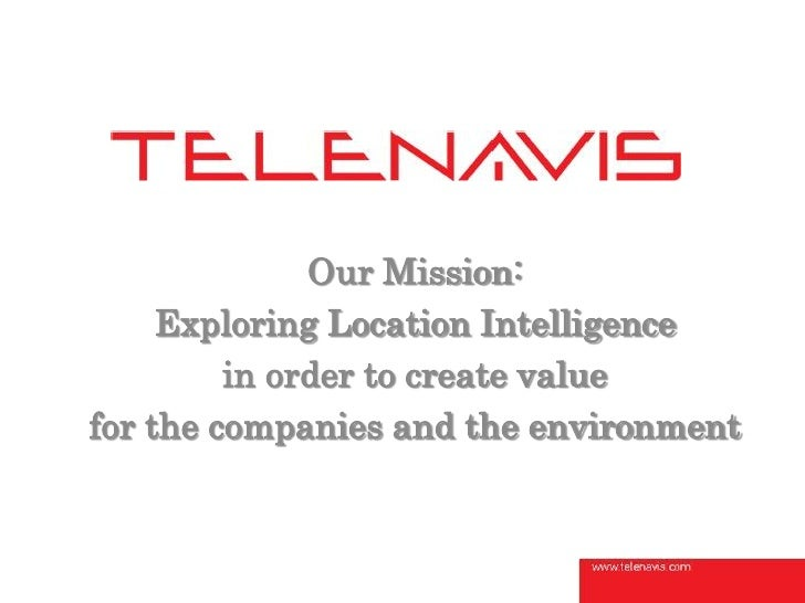 Our Mission:     Exploring Location Intelligence         in order to create valuefor the companies and the environment
