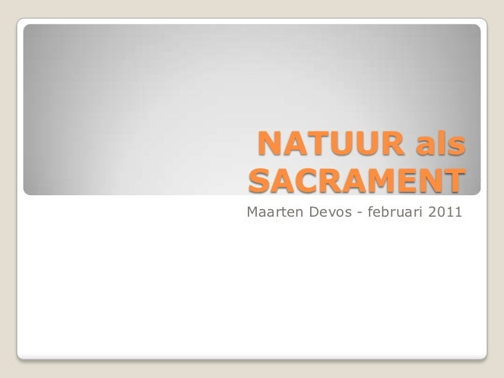2011 03-01-natuur als sacrament