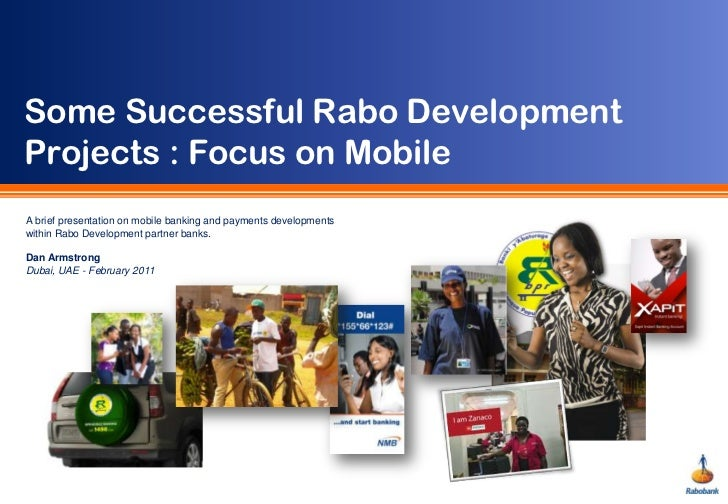 Some Successful Rabo Development Projects : Focus on Mobile