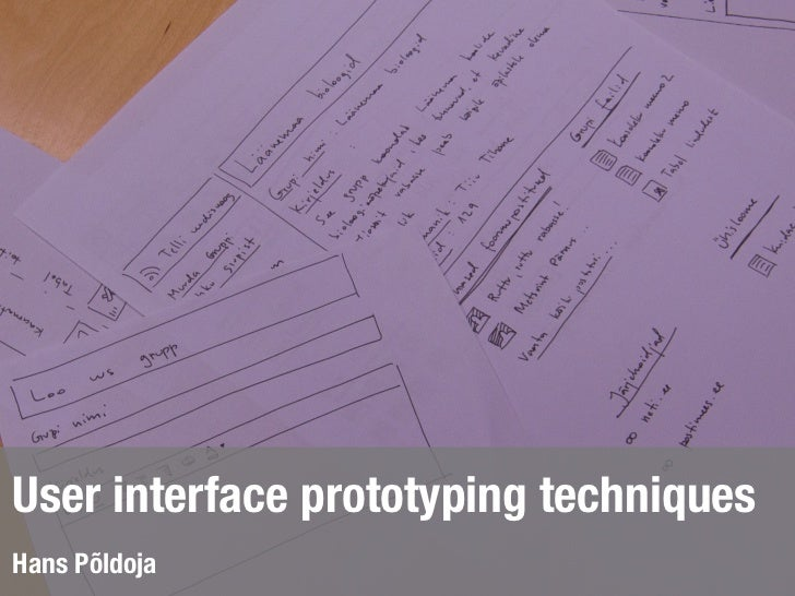 User interface prototyping techniquesHans Põldoja
