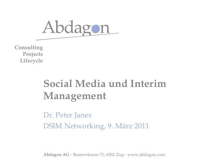 Social Media und Interim Management Dr. Peter Janes DSIM Networking, 9. März 2011