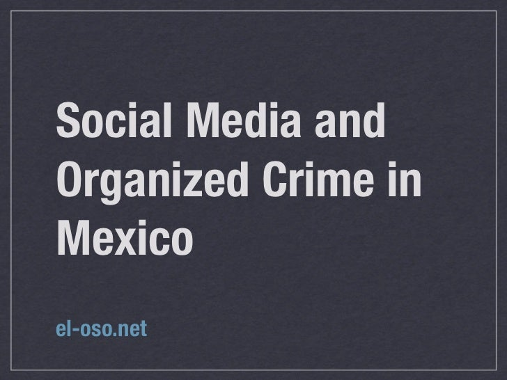 Social Media and Organized Crime in Mexico