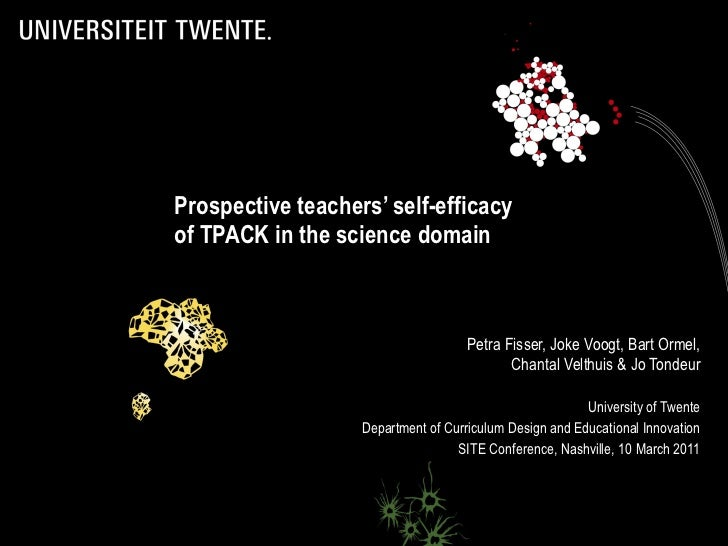 Prospective teachers' self-efficacy  of TPACK in the science domain Petra Fisser, Joke Voogt, Bart Ormel, Chantal Velthuis...