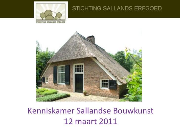Kenniskamer Sallandse Bouwkunst12 maart 2011<br />