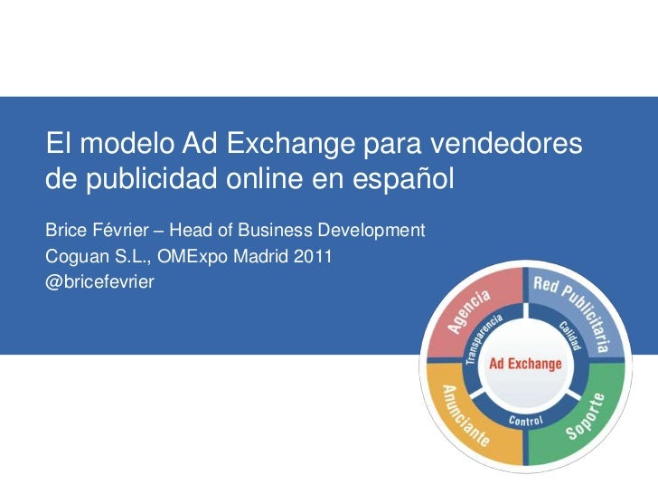 El Modelo Ad Exchange para Vendedores - Brice Février _ OMExpo Madrid 2011