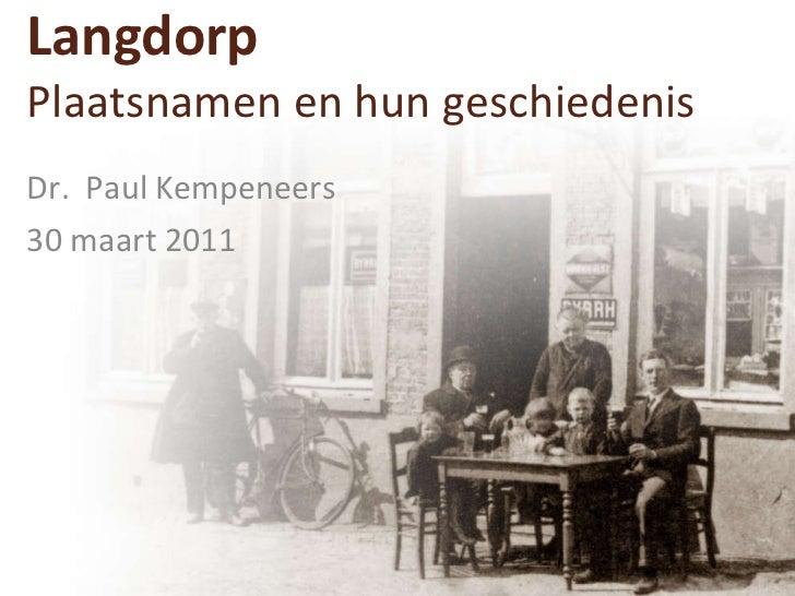 Langdorp Plaatsnamen en hun geschiedenis Dr.  Paul Kempeneers 30 maart 2011