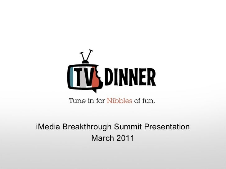 2011 03-i m-breakthrough-sneakpeektvdinner