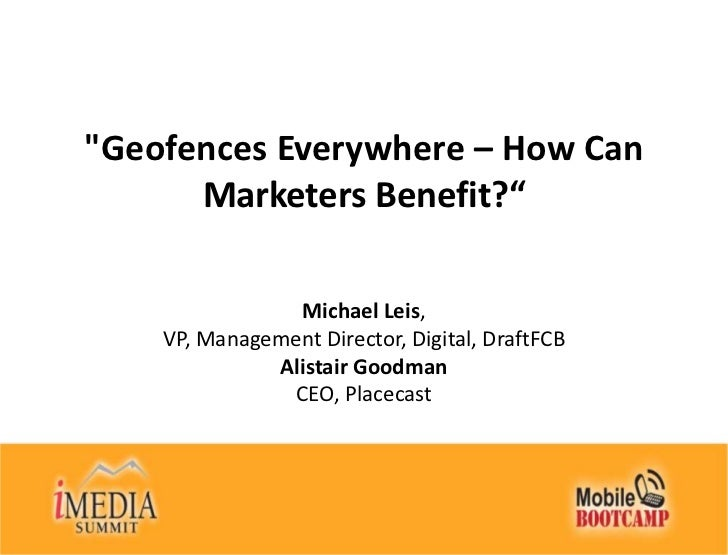 """Geofences Everywhere – How Can Marketers Benefit?""<br />Michael Leis, VP, Management Director, Digital, DraftFCBAlistair ..."
