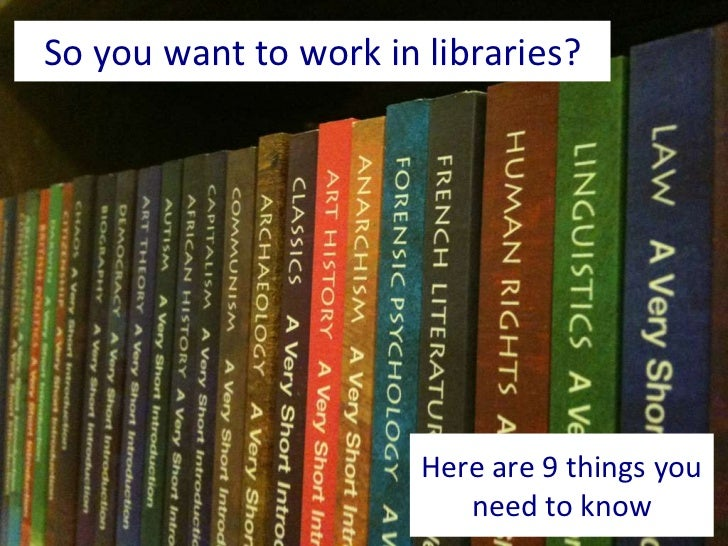 So you want to work in libraries?<br />Here are 9 things you need to know<br />