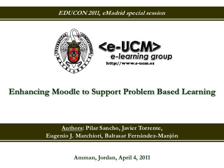 2011 04-04 (educon2011) emadrid jtorrente ucm enhancing moodle to support problem based learning