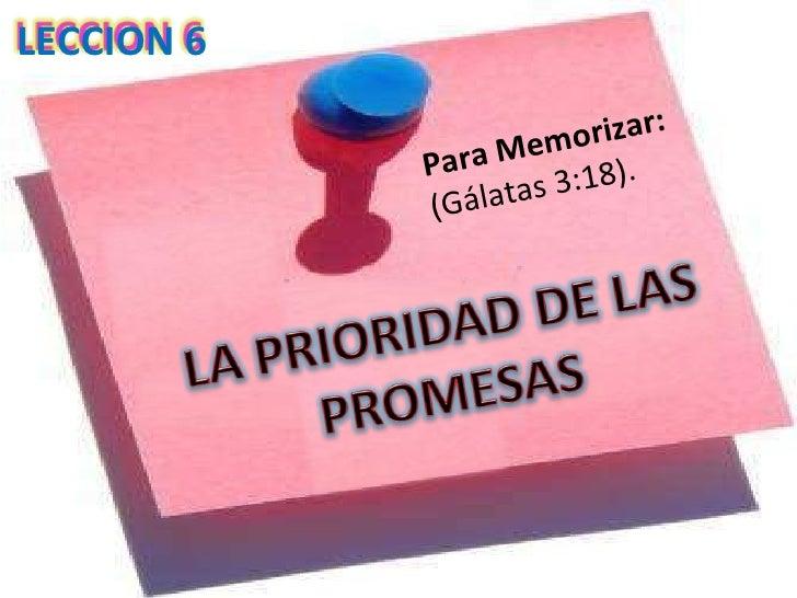 LECCION 6 Para Memorizar:   (Gálatas 3:18).
