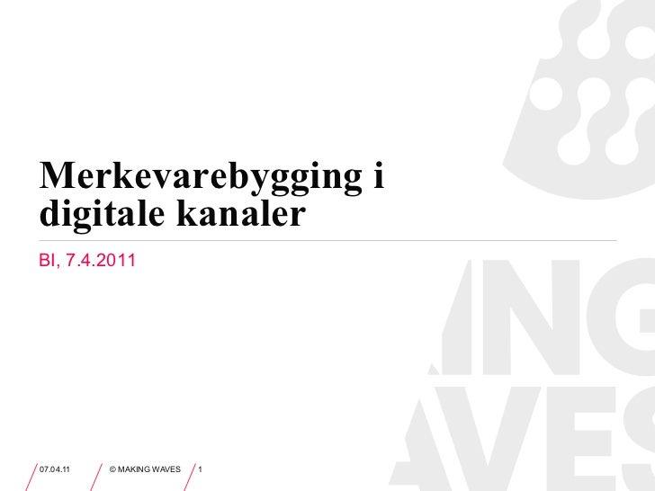 Merkevarebygging i diigitale kanaler, BI 7.4.2011