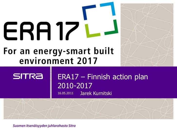 ERA17 – Finnish action plan2010-201716.05.2011   Jarek Kurnitski