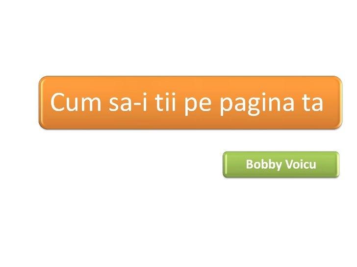 2011.04.16 Bobby VOICU - Cum folosesti continutul pentru a creste timpul de vizitare si pentru a scadea bounce rate-ul