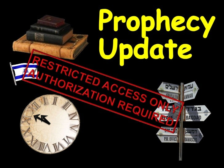 Prophecy<br />Update<br />RESTRICTED ACCESS ONLY<br />AUTHORIZATION REQUIRED<br />