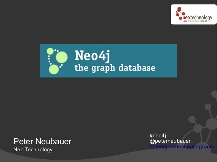 #neo4jPeter Neubauer   @peterneubauer                 peter@neotechnology.comNeo Technology