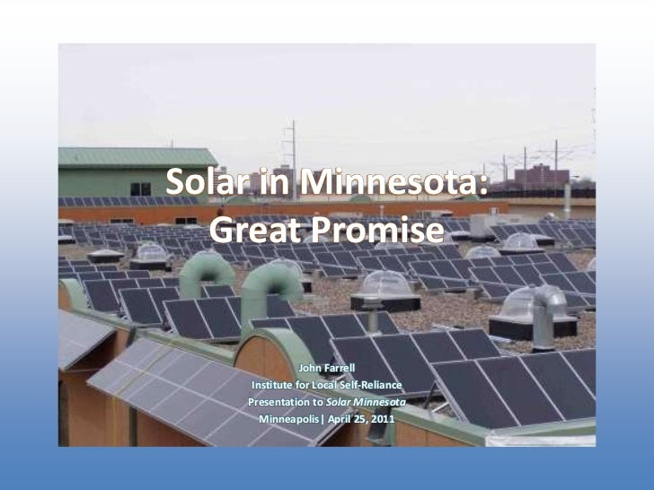 Solar in Minnesota:Great Promise<br />John Farrell<br />Institute for Local Self-Reliance<br />Presentation to Solar Minne...