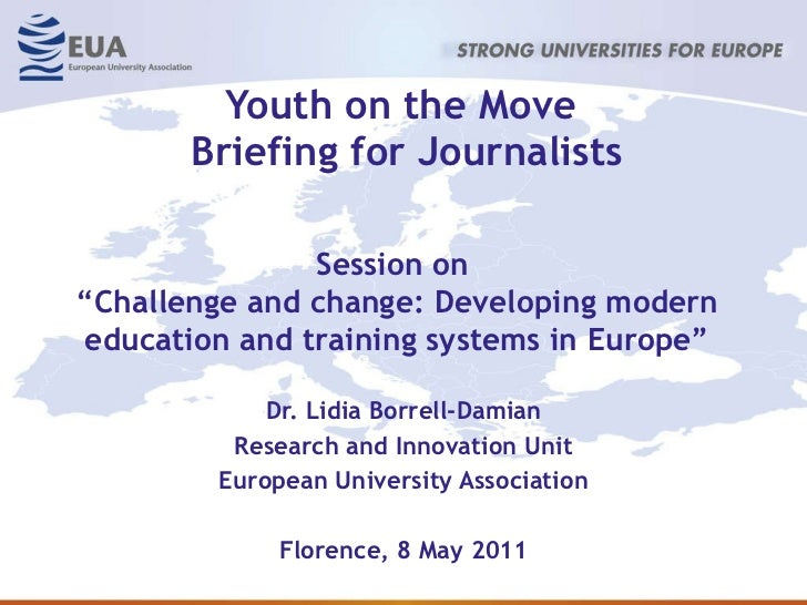 Youth on the Move  Briefing for Journalists Dr. Lidia Borrell-Damian Research and Innovation Unit European University Asso...